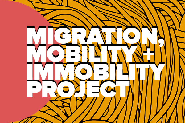 "Abstract graphic with ""Migration, Mobility + Immobility Project"" superimposed"