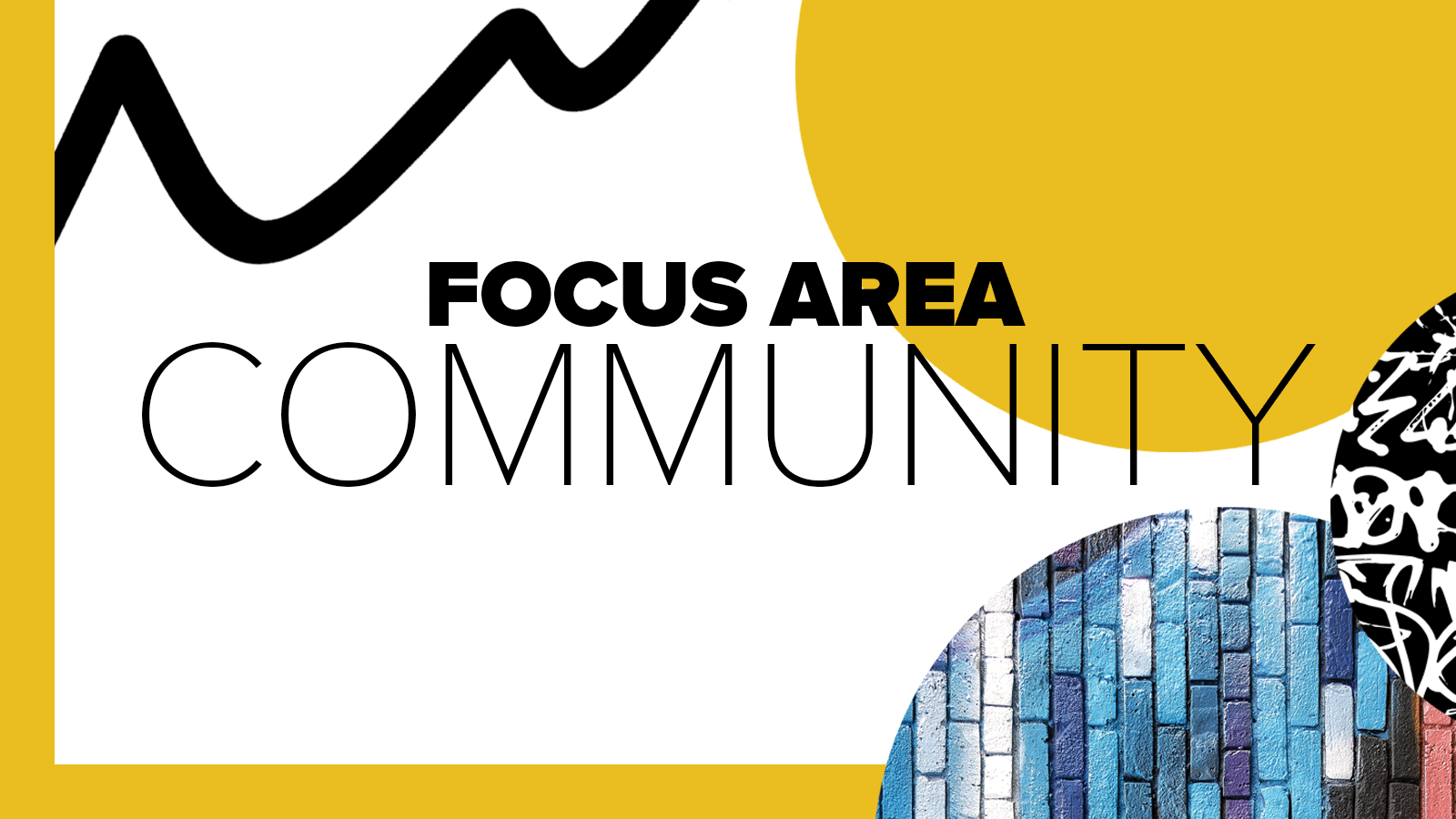 "Three circles with black wavy line and text ""Focus Area: Community"""